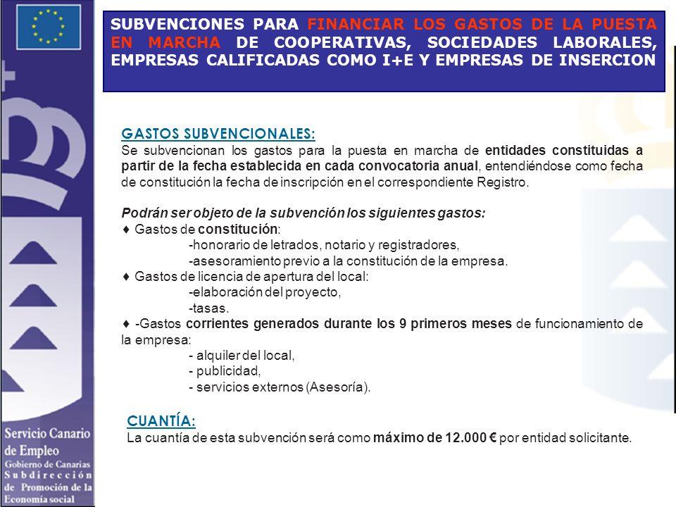 GASTOS SUBVENCIONALES: Se subvencionan los gastos para la puesta en marcha de entidades constituidas a partir de la fecha establecida en cada convocat