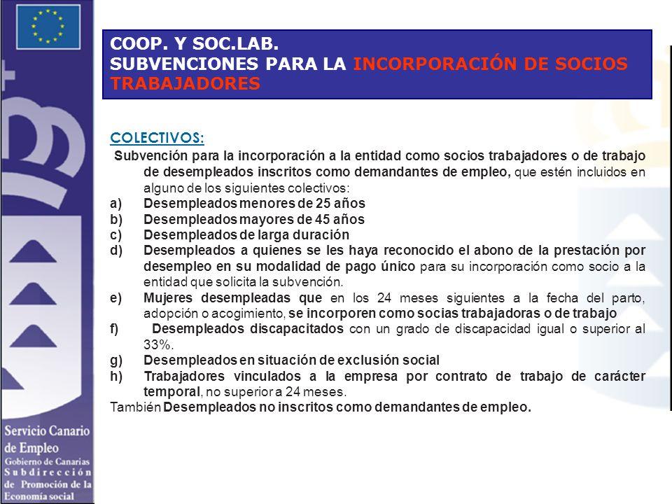 COOP. Y SOC.LAB. SUBVENCIONES PARA LA INCORPORACIÓN DE SOCIOS TRABAJADORES COLECTIVOS: Subvención para la incorporación a la entidad como socios traba