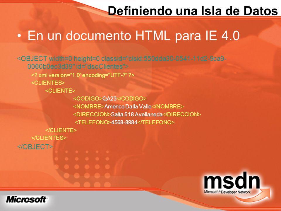 Definiendo una Isla de Datos En un documento HTML para IE 4.0 QA23 Americo Dalla Valle Salta 518 Avellaneda 4568-8984