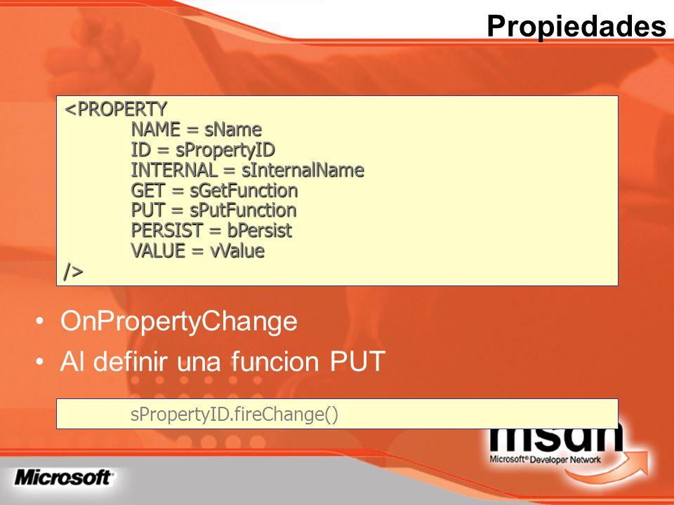 Propiedades OnPropertyChange Al definir una funcion PUT sPropertyID.fireChange()