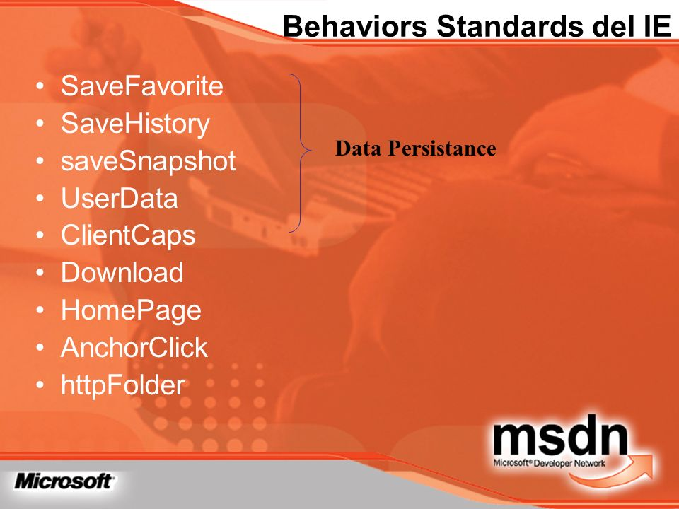 Behaviors Standards del IE SaveFavorite SaveHistory saveSnapshot UserData ClientCaps Download HomePage AnchorClick httpFolder Data Persistance