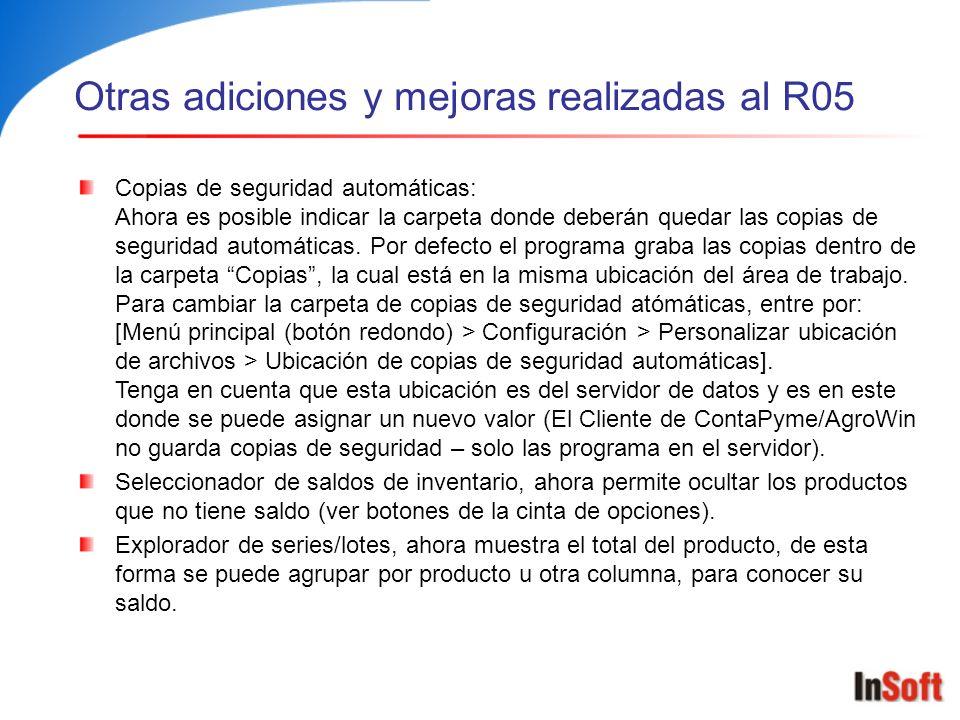 Otras adiciones y mejoras realizadas al R05 Copias de seguridad automáticas: Ahora es posible indicar la carpeta donde deberán quedar las copias de se