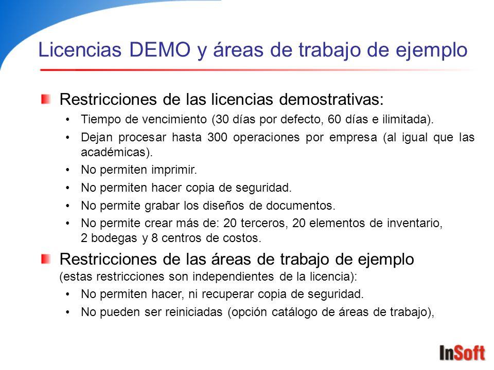 Licencias DEMO y áreas de trabajo de ejemplo Restricciones de las licencias demostrativas: Tiempo de vencimiento (30 días por defecto, 60 días e ilimi