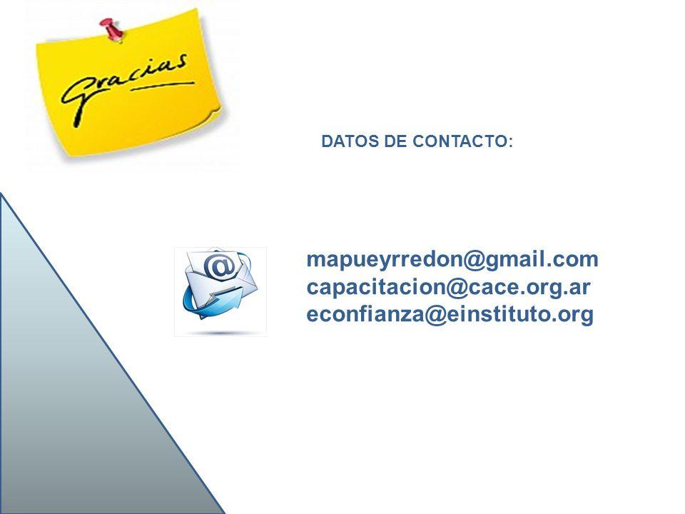 mapueyrredon@gmail.com capacitacion@cace.org.ar econfianza@einstituto.org DATOS DE CONTACTO: