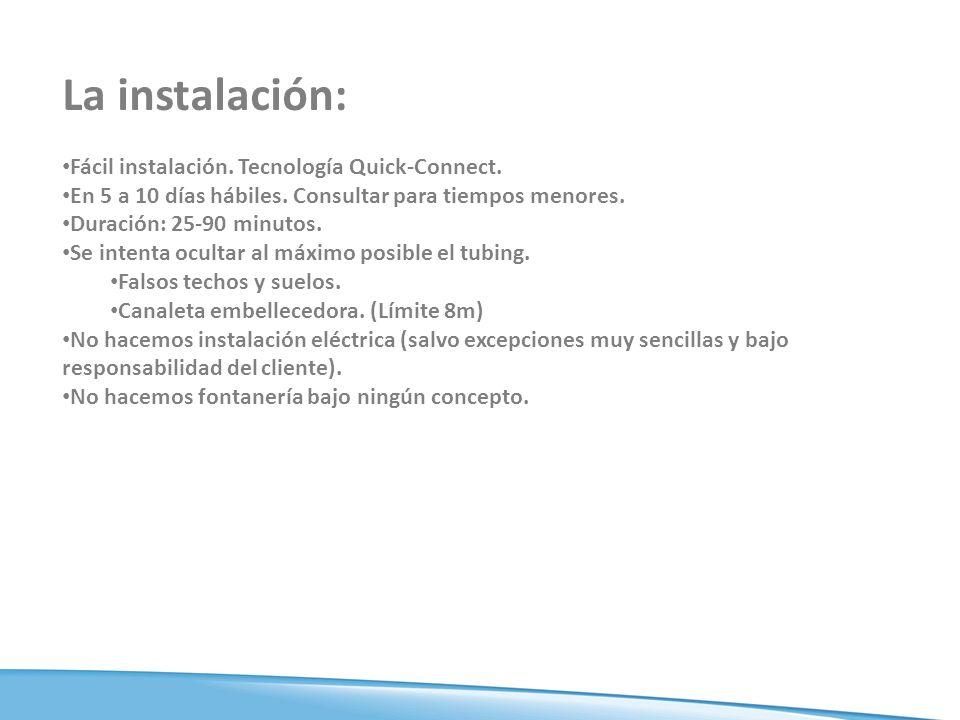 La instalación: Fácil instalación.Tecnología Quick-Connect.