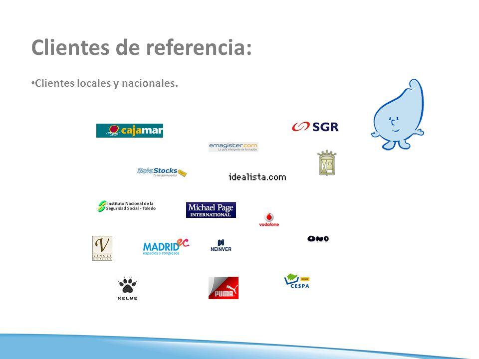 Clientes de referencia: Clientes locales y nacionales.