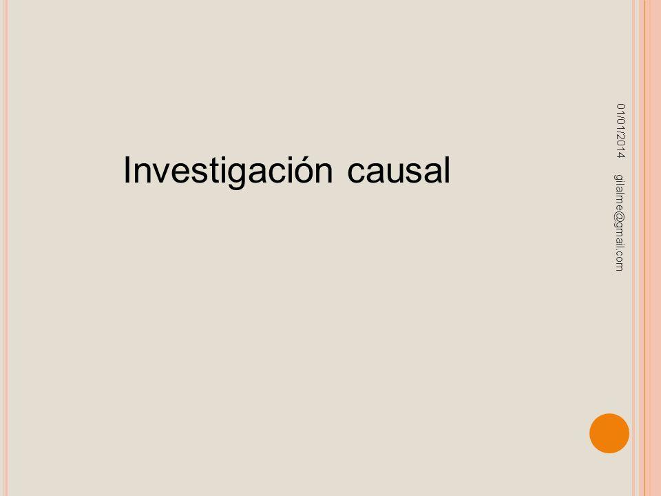 01/01/2014 gilalme@gmail.com Investigación causal