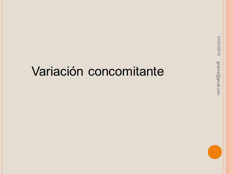 01/01/2014 gilalme@gmail.com Variación concomitante