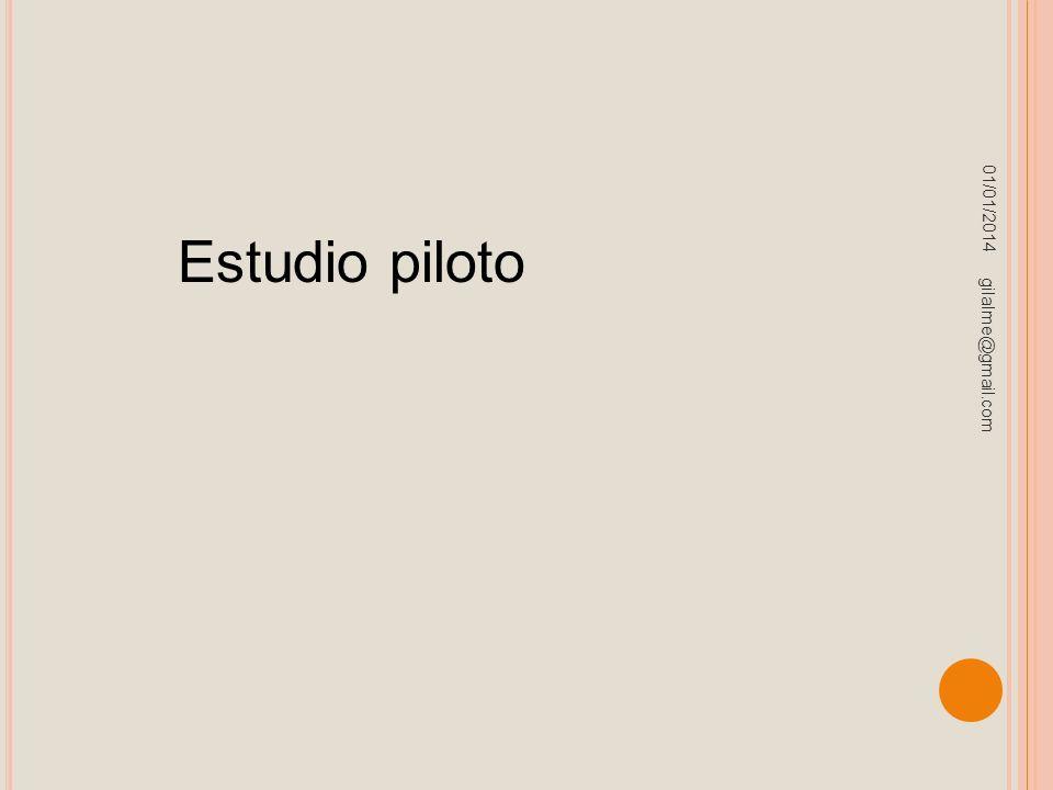 01/01/2014 gilalme@gmail.com Estudio piloto