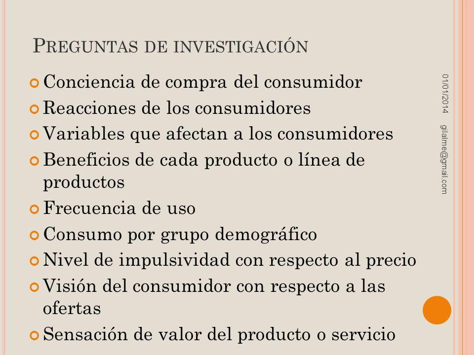 P REGUNTAS DE INVESTIGACIÓN Conciencia de compra del consumidor Reacciones de los consumidores Variables que afectan a los consumidores Beneficios de
