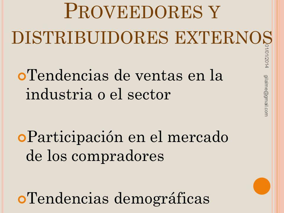 P ROVEEDORES Y DISTRIBUIDORES EXTERNOS Tendencias de ventas en la industria o el sector Participación en el mercado de los compradores Tendencias demo