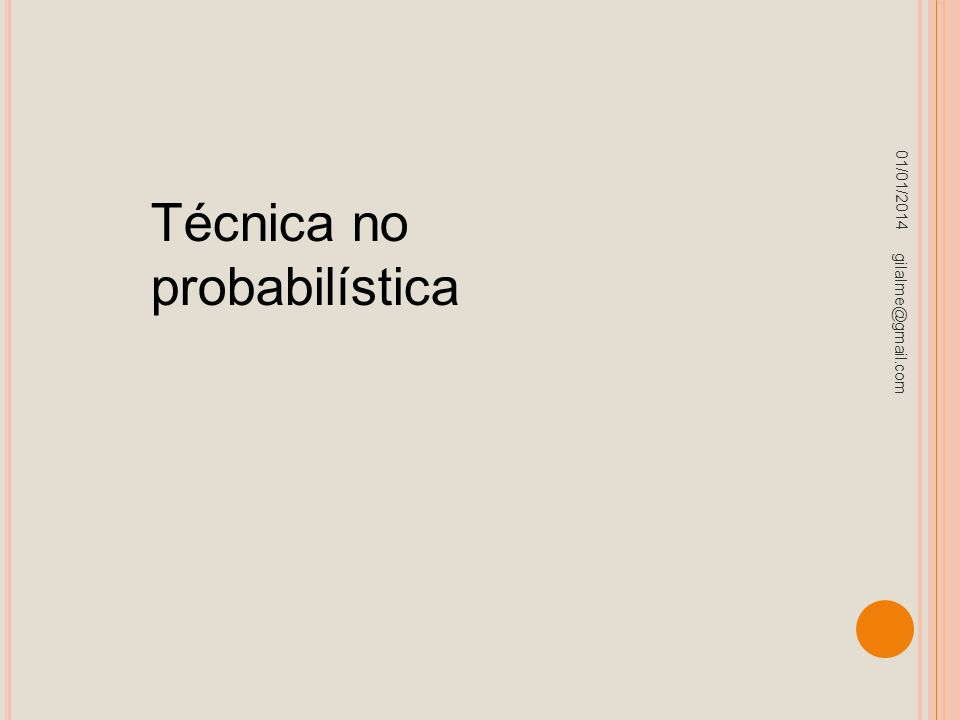 01/01/2014 gilalme@gmail.com Técnica no probabilística