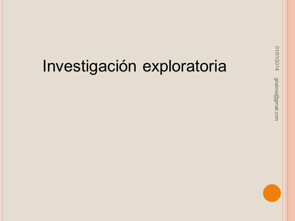 01/01/2014 gilalme@gmail.com Investigación exploratoria