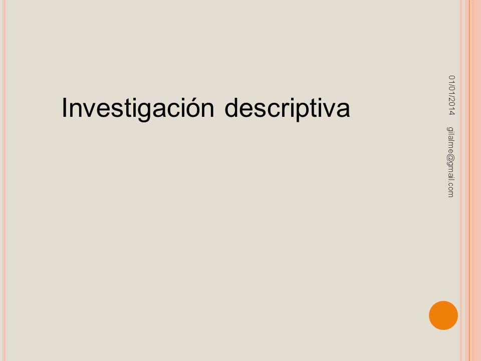 01/01/2014 gilalme@gmail.com Investigación descriptiva