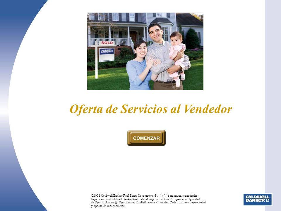 Coldwell Banker ® Servicios al Vendedor El proceso de venta Trabajaremos con usted durante toda la venta para hacerla lo más fácil posible.