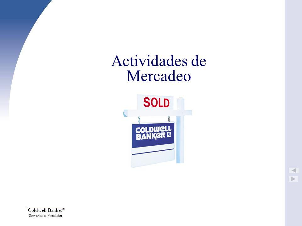 Coldwell Banker ® Servicios al Vendedor Actividades de Mercadeo
