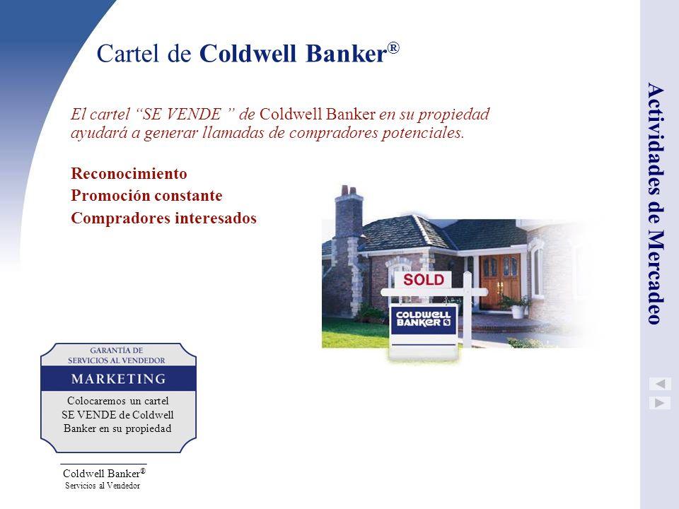 Coldwell Banker ® Servicios al Vendedor Cartel de Coldwell Banker ® El cartel SE VENDE de Coldwell Banker en su propiedad ayudará a generar llamadas d