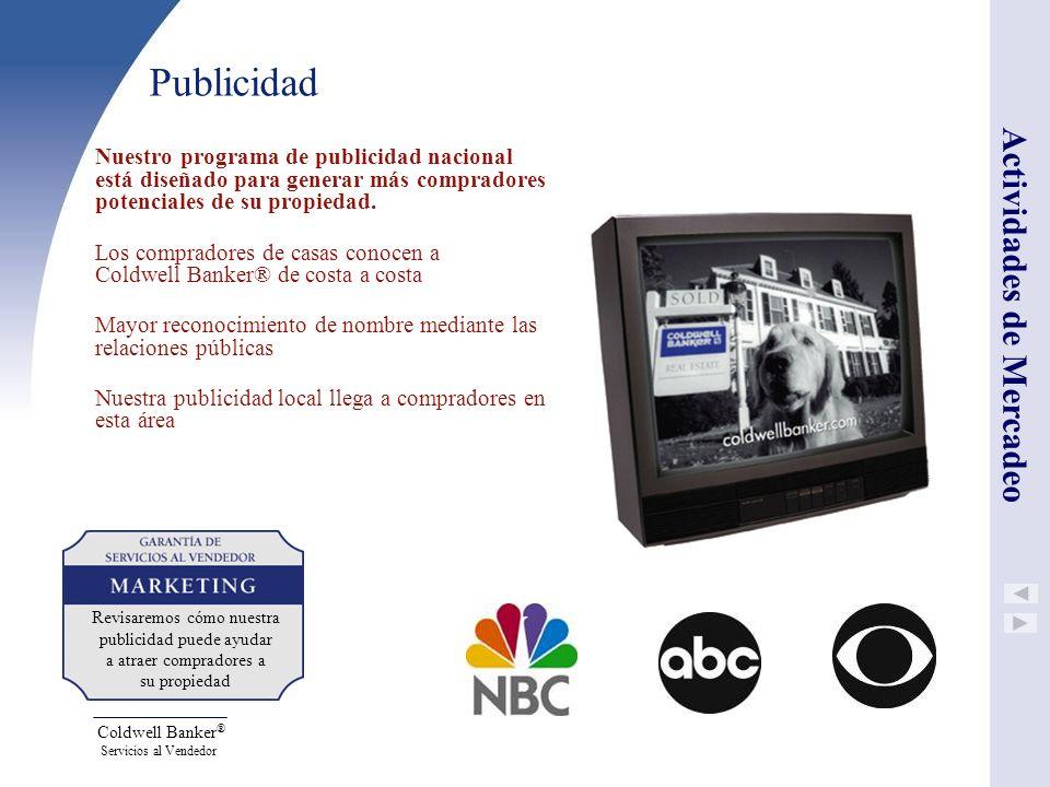 Coldwell Banker ® Servicios al Vendedor Publicidad Nuestro programa de publicidad nacional está diseñado para generar más compradores potenciales de s