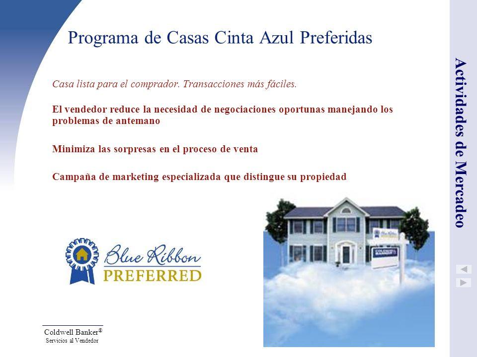 Coldwell Banker ® Servicios al Vendedor Programa de Casas Cinta Azul Preferidas Casa lista para el comprador. Transacciones más fáciles. El vendedor r