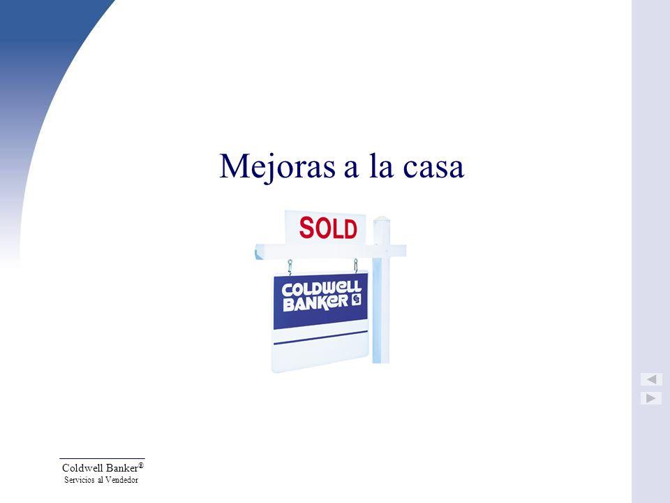 Coldwell Banker ® Servicios al Vendedor Mejoras a la casa