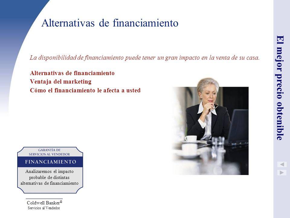 Coldwell Banker ® Servicios al Vendedor Alternativas de financiamiento La disponibilidad de financiamiento puede tener un gran impacto en la venta de