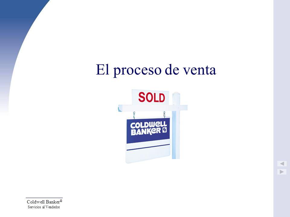 Coldwell Banker ® Servicios al Vendedor El proceso de venta