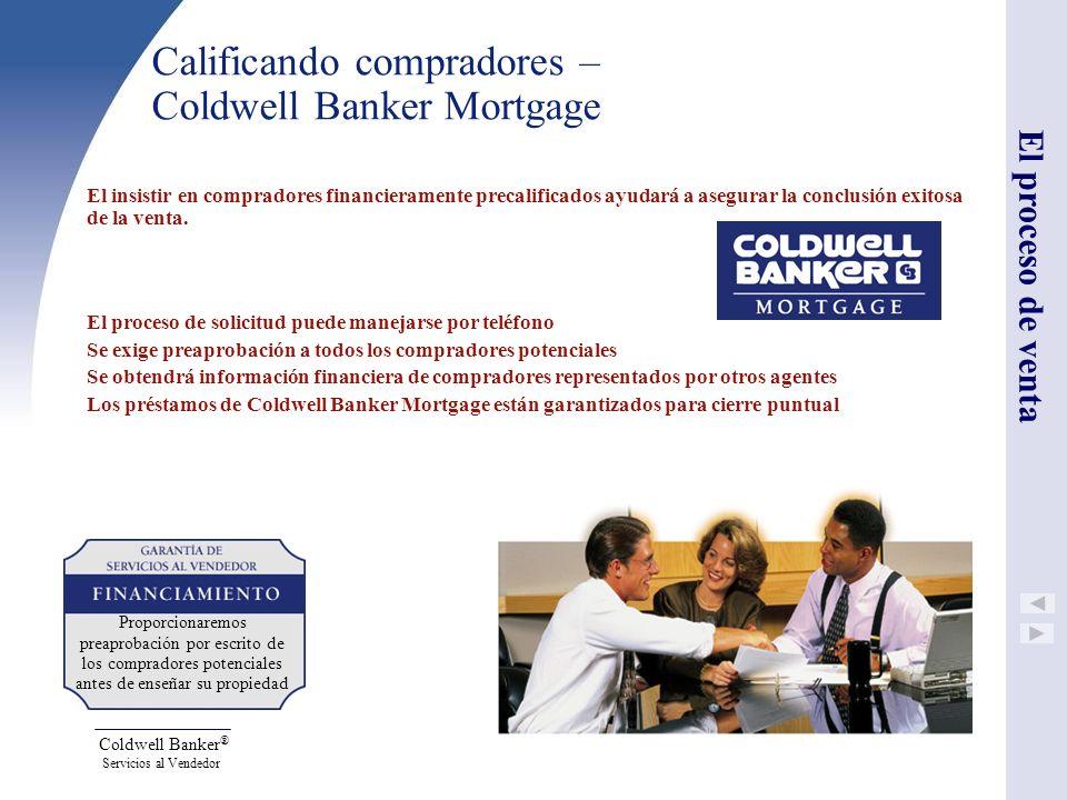 Coldwell Banker ® Servicios al Vendedor Calificando compradores – Coldwell Banker Mortgage El insistir en compradores financieramente precalificados a