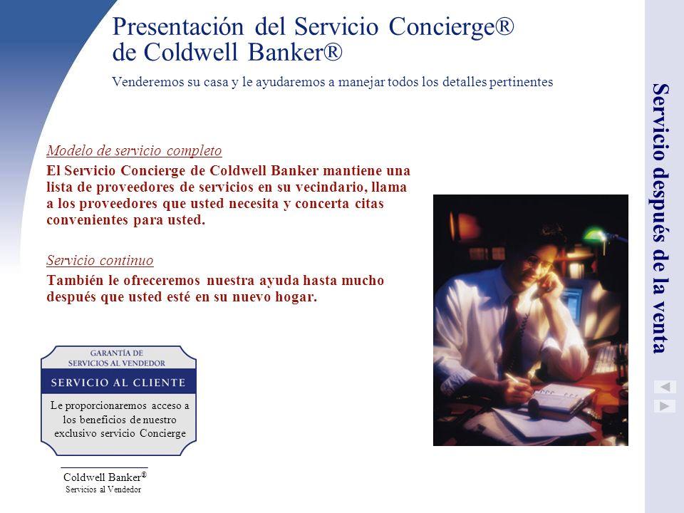 Coldwell Banker ® Servicios al Vendedor Modelo de servicio completo El Servicio Concierge de Coldwell Banker mantiene una lista de proveedores de serv