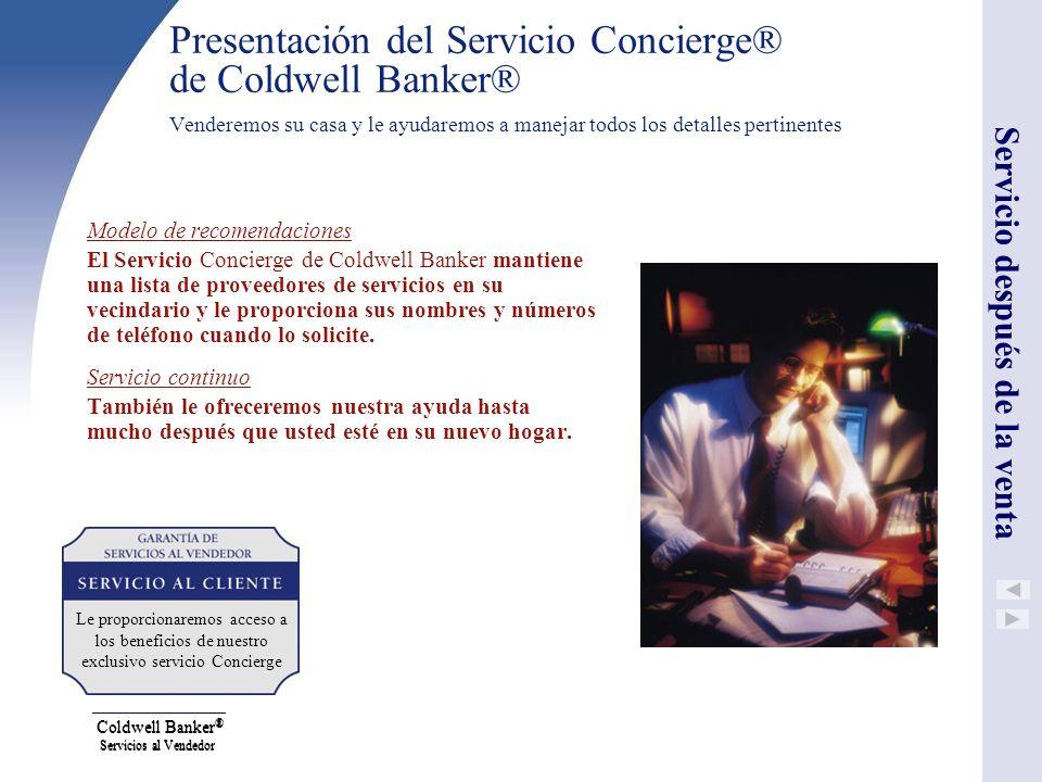 Coldwell Banker ® Servicios al Vendedor Modelo de recomendaciones El Servicio Concierge de Coldwell Banker mantiene una lista de proveedores de servic