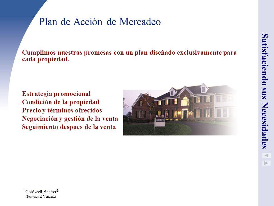 Coldwell Banker ® Servicios al Vendedor Plan de Acción de Mercadeo Cumplimos nuestras promesas con un plan diseñado exclusivamente para cada propiedad