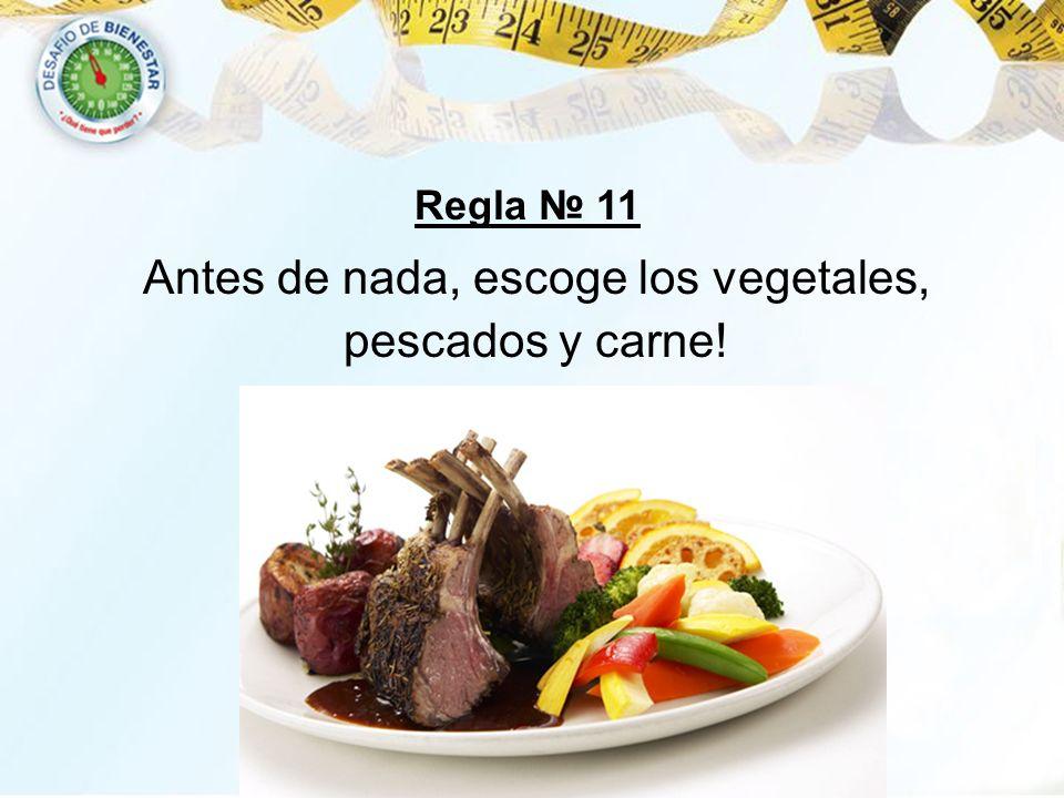 Antes de nada, escoge los vegetales, pescados y carne! Regla 11