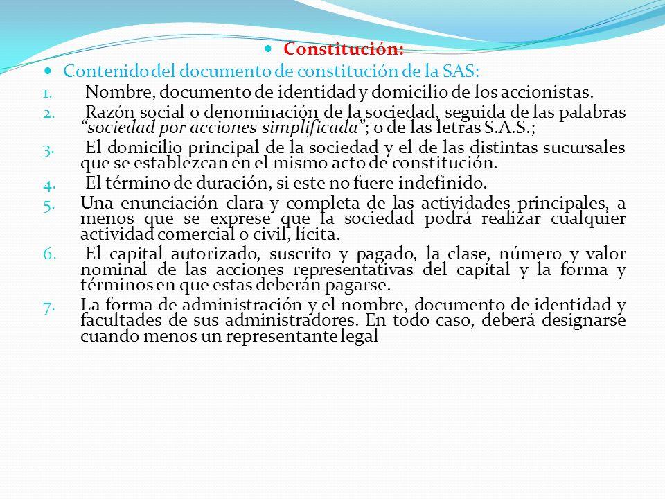 Constitución: Contenido del documento de constitución de la SAS: 1. Nombre, documento de identidad y domicilio de los accionistas. 2. Razón social o d