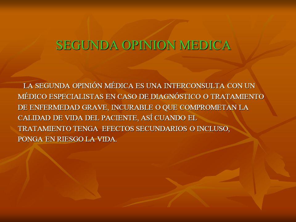 SEGUNDA OPINION MEDICA LA SEGUNDA OPINIÓN MÉDICA ES UNA INTERCONSULTA CON UN LA SEGUNDA OPINIÓN MÉDICA ES UNA INTERCONSULTA CON UN MÉDICO ESPECIALISTA