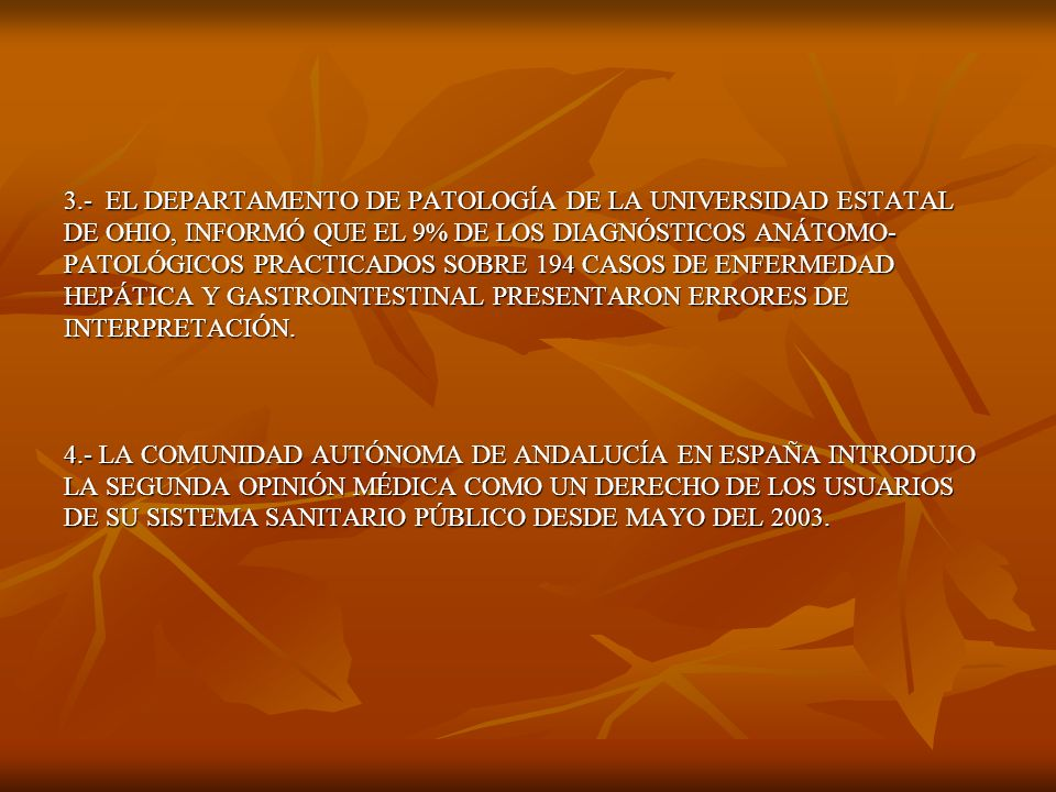 3.- EL DEPARTAMENTO DE PATOLOGÍA DE LA UNIVERSIDAD ESTATAL DE OHIO, INFORMÓ QUE EL 9% DE LOS DIAGNÓSTICOS ANÁTOMO- PATOLÓGICOS PRACTICADOS SOBRE 194 C