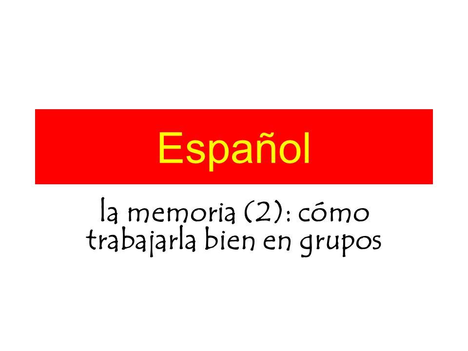 Español la memoria (2): cómo trabajarla bien en grupos
