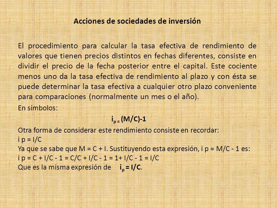 Acciones de sociedades de inversión El procedimiento para calcular la tasa efectiva de rendimiento de valores que tienen precios distintos en fechas d
