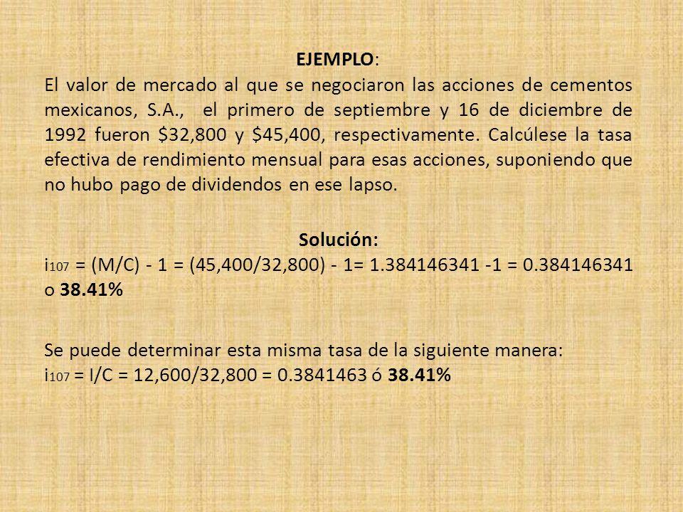 EJEMPLO: El valor de mercado al que se negociaron las acciones de cementos mexicanos, S.A., el primero de septiembre y 16 de diciembre de 1992 fueron