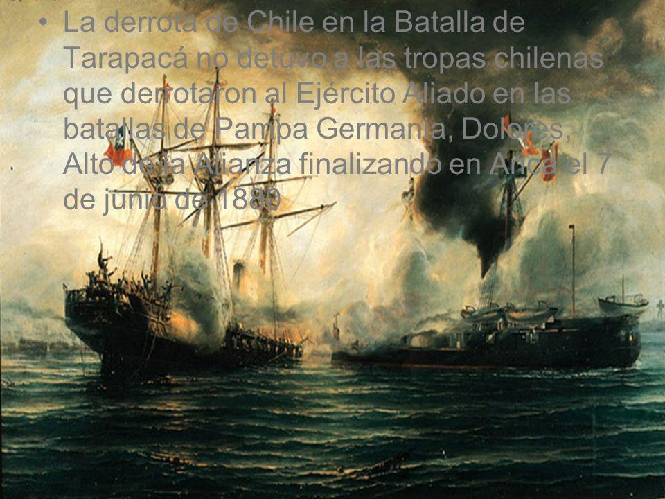 La derrota de Chile en la Batalla de Tarapacá no detuvo a las tropas chilenas que derrotaron al Ejército Aliado en las batallas de Pampa Germania, Dol