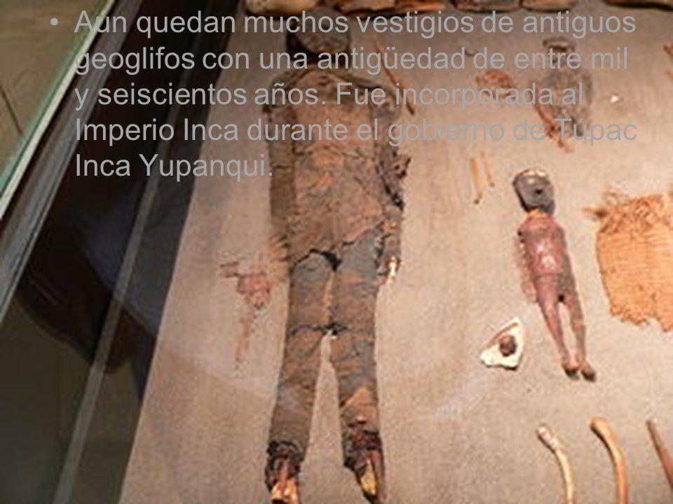 Aún quedan muchos vestigios de antiguos geoglifos con una antigüedad de entre mil y seiscientos años. Fue incorporada al Imperio Inca durante el gobie