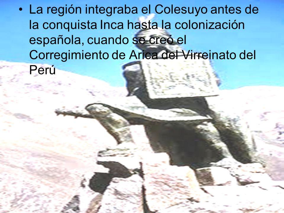 La región integraba el Colesuyo antes de la conquista Inca hasta la colonización española, cuando se creó el Corregimiento de Arica del Virreinato del