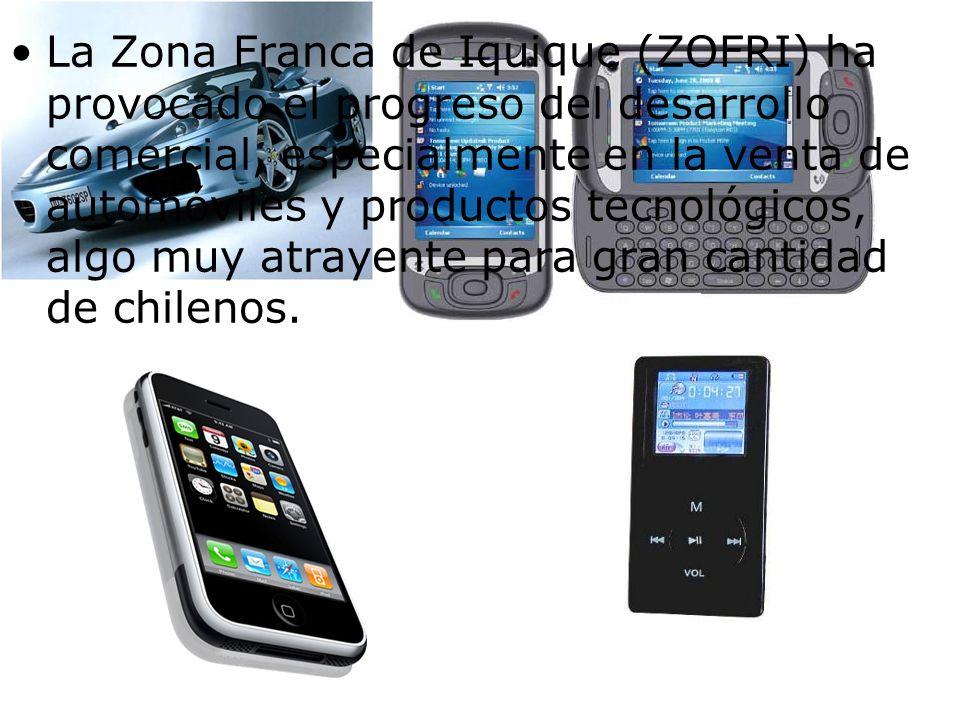 La Zona Franca de Iquique (ZOFRI) ha provocado el progreso del desarrollo comercial, especialmente en la venta de automóviles y productos tecnológicos