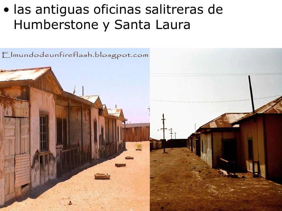 las antiguas oficinas salitreras de Humberstone y Santa Laura