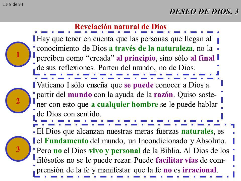 DESEO DE DIOS, 3 Revelación natural de Dios Hay que tener en cuenta que las personas que llegan al conocimiento de Dios a través de la naturaleza, no