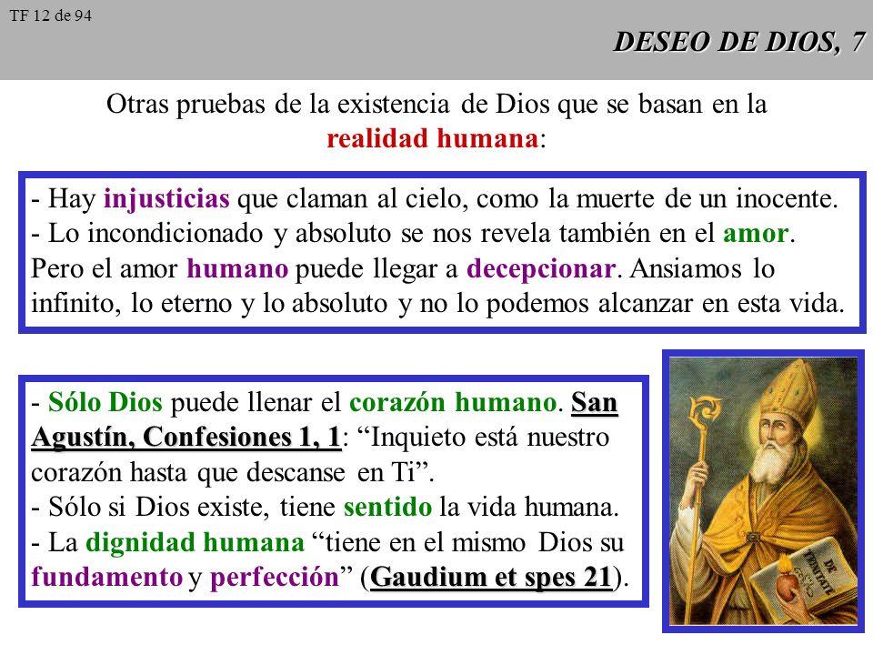 DESEO DE DIOS, 7 Otras pruebas de la existencia de Dios que se basan en la realidad humana: - Hay injusticias que claman al cielo, como la muerte de u