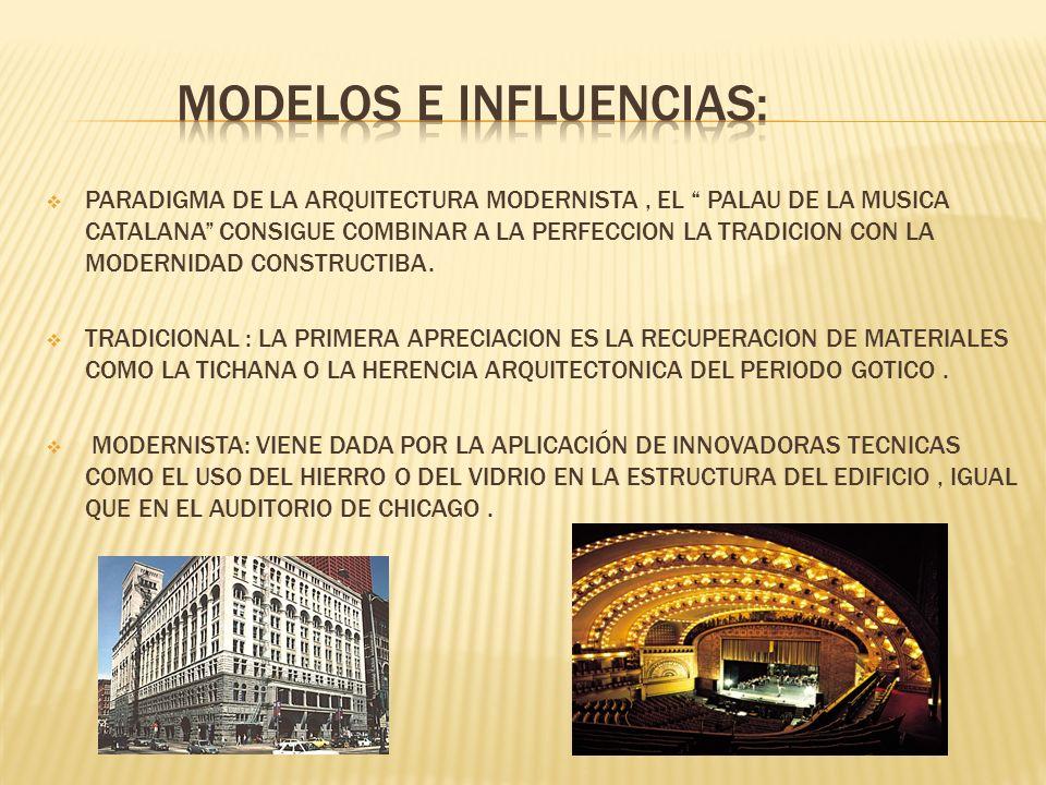 PARADIGMA DE LA ARQUITECTURA MODERNISTA, EL PALAU DE LA MUSICA CATALANA CONSIGUE COMBINAR A LA PERFECCION LA TRADICION CON LA MODERNIDAD CONSTRUCTIBA.