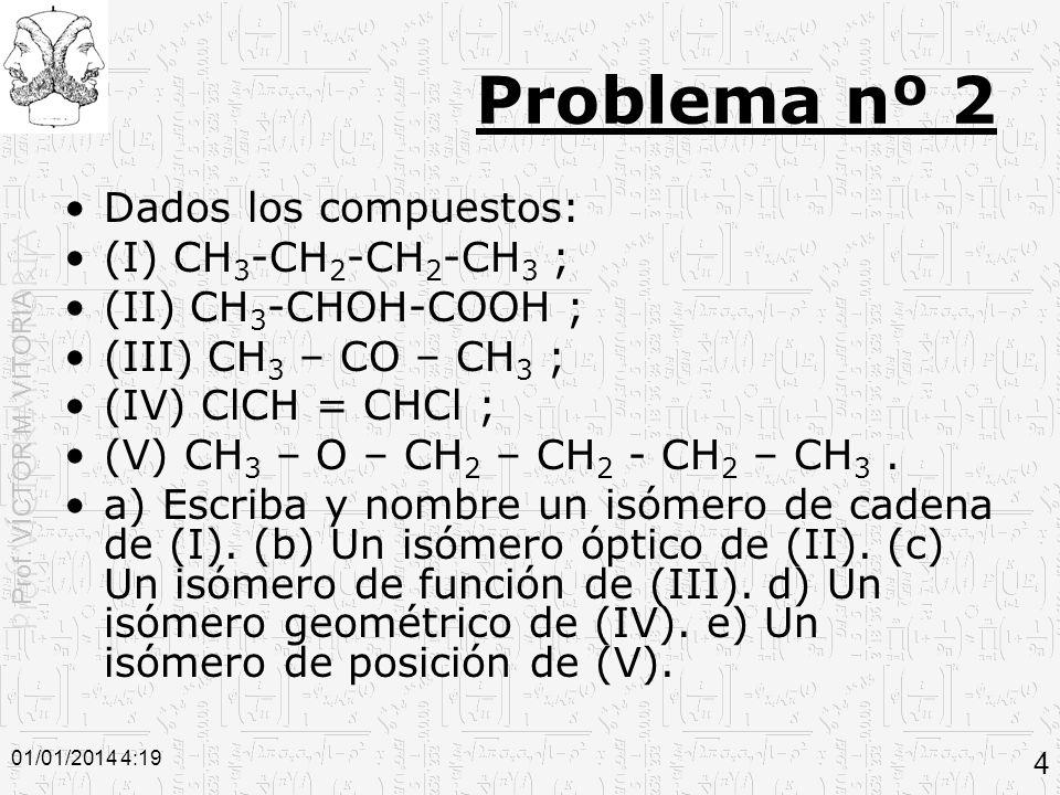 Prof. VÍCTOR M. VITORIA 01/01/2014 4:20 5 Problema nº 2