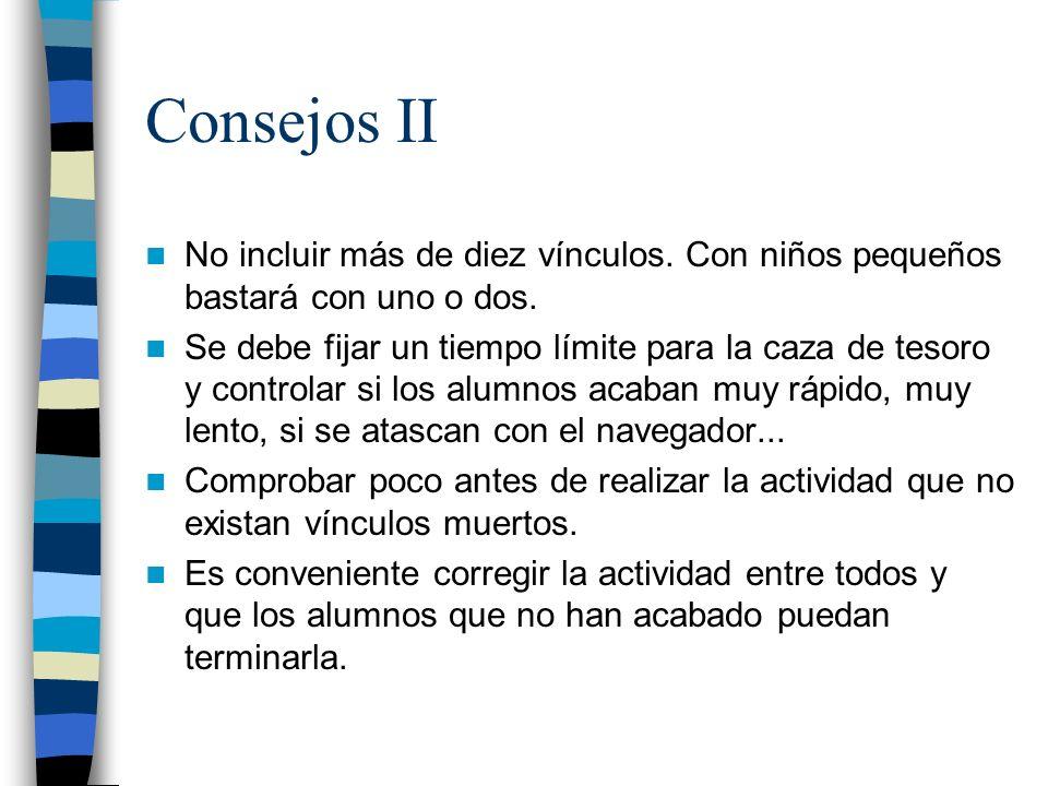 Consejos II No incluir más de diez vínculos. Con niños pequeños bastará con uno o dos.