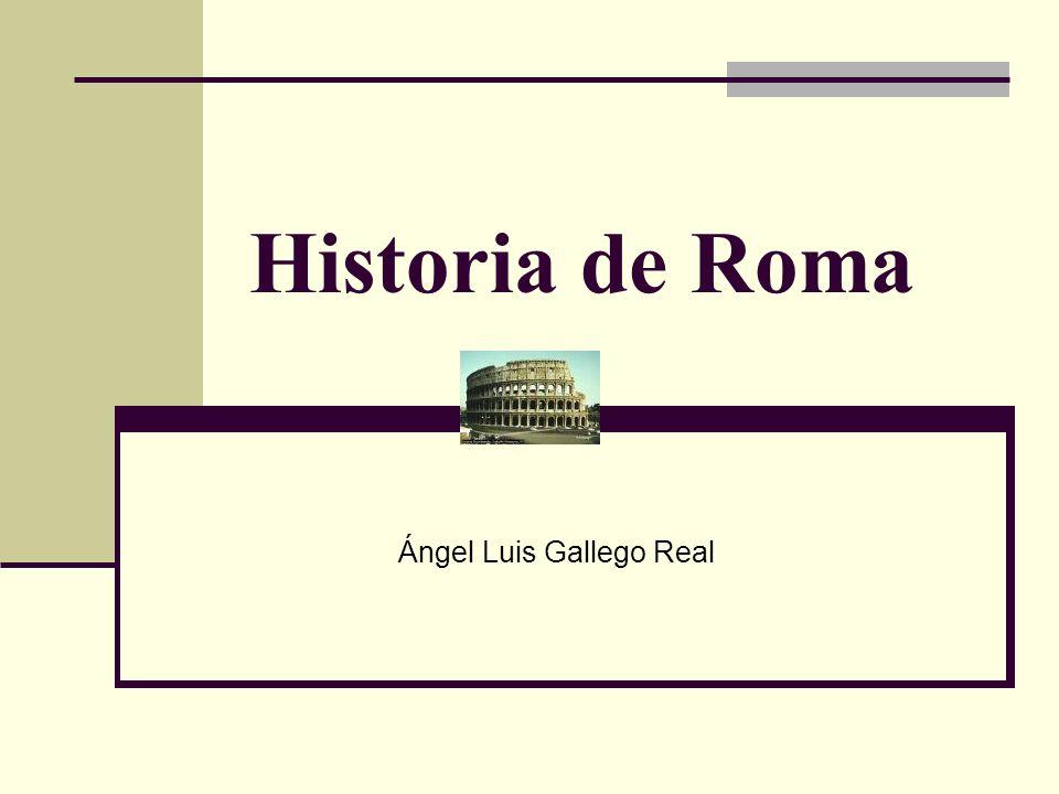 Historia de Roma Ángel Luis Gallego Real