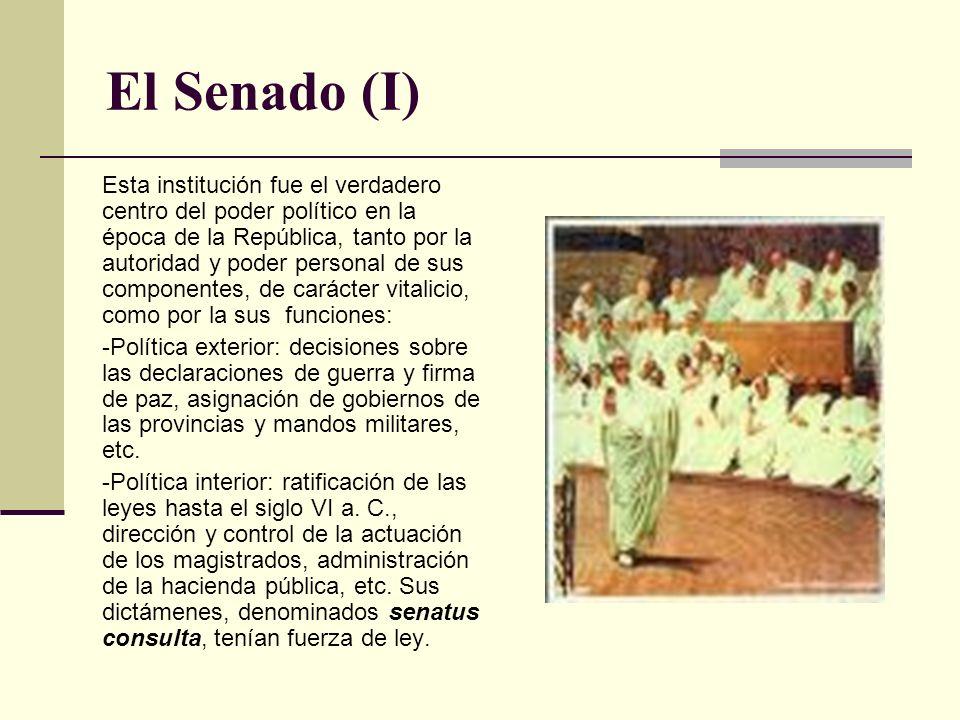 El Senado (I) Esta institución fue el verdadero centro del poder político en la época de la República, tanto por la autoridad y poder personal de sus