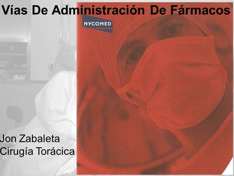 Vías De Administración De Fármacos Jon Zabaleta Cirugía Torácica